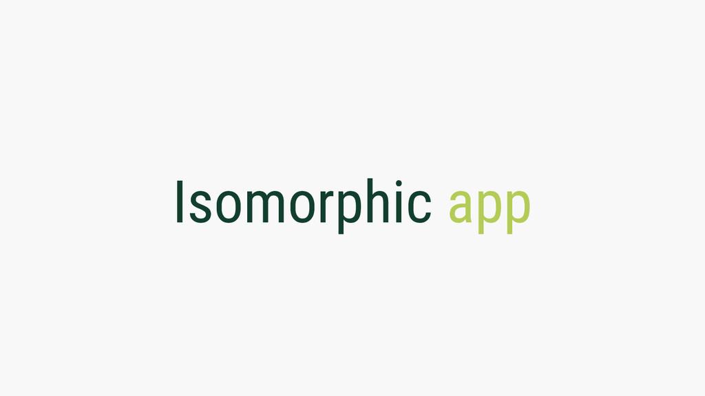 Isomorphic app