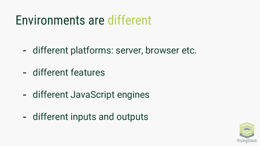 Environments are different - different platform...