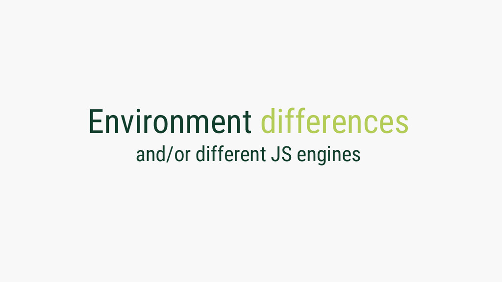 Environment differences and/or different JS eng...