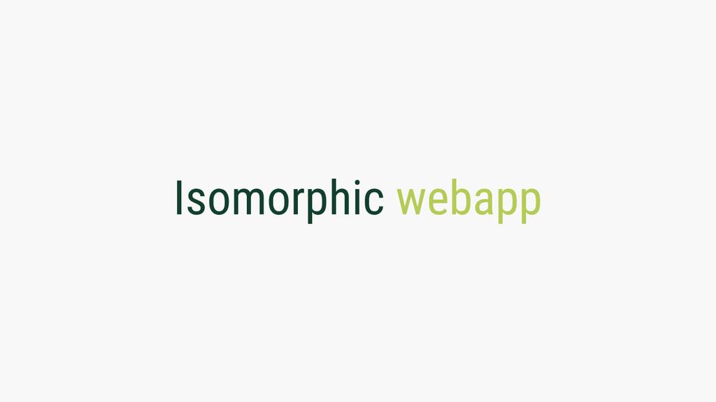 Isomorphic webapp