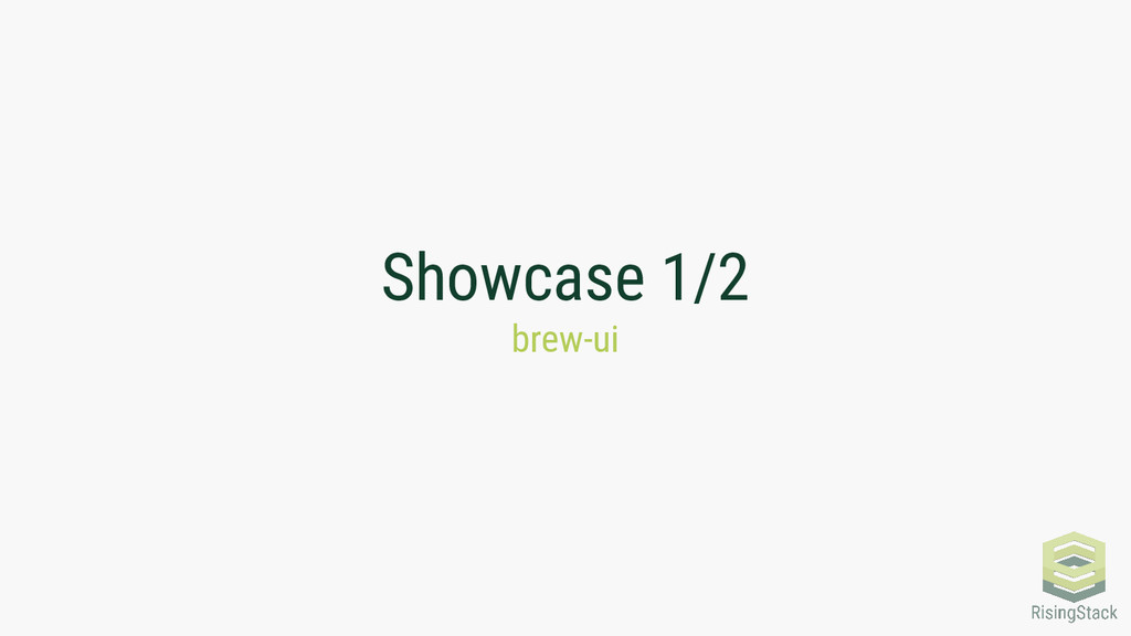 Showcase 1/2 brew-ui