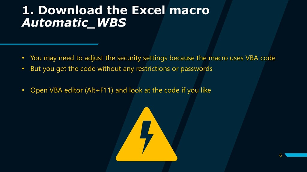6 1. Download the Excel macro Automatic_WBS • Y...