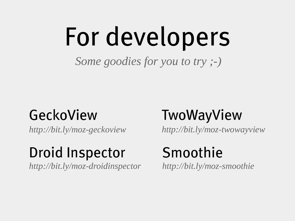 For developers Some goodies for you to try ;-) ...