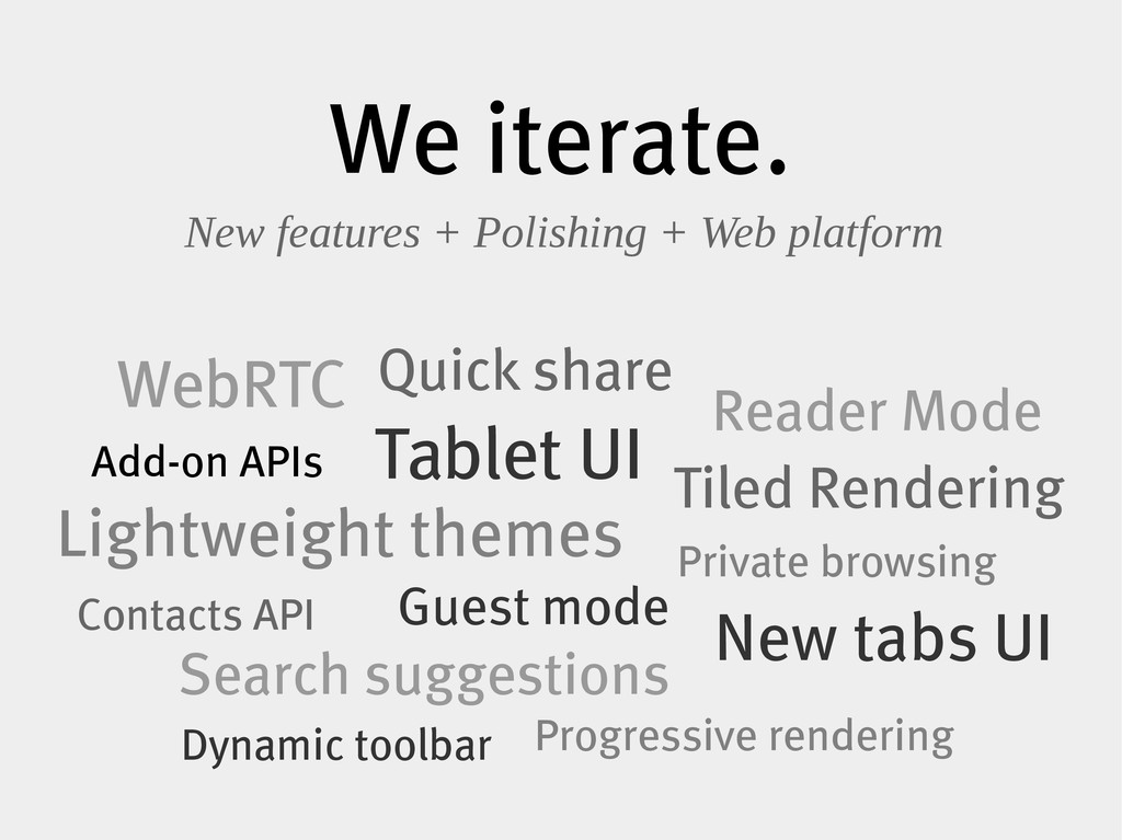 We iterate. New features + Polishing + Web plat...