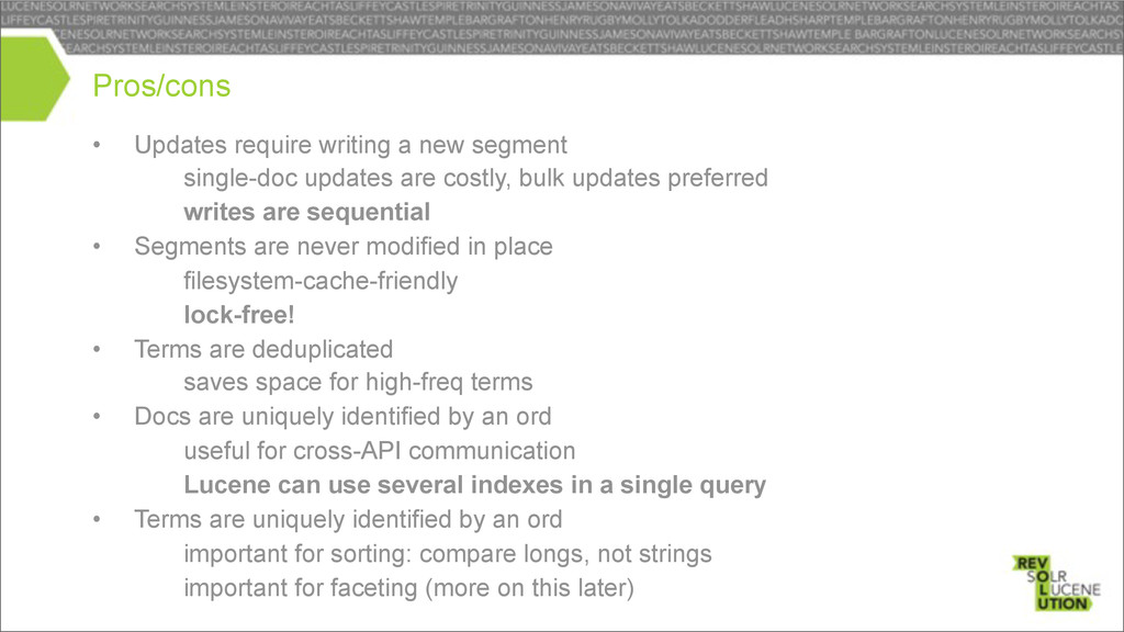 • Updates require writing a new segment – singl...