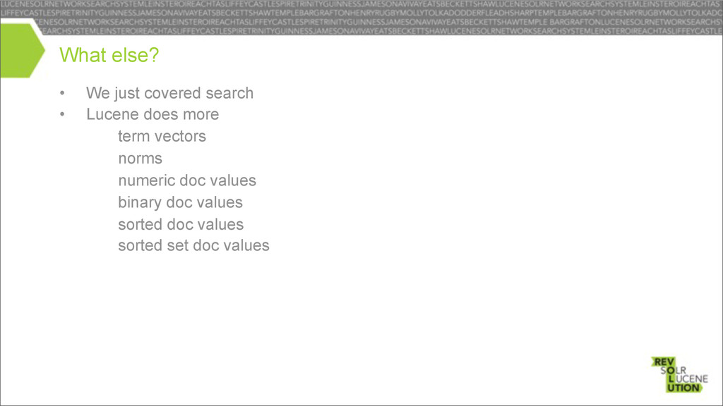 • We just covered search • Lucene does more – t...