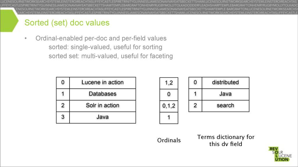 • Ordinal-enabled per-doc and per-field values ...
