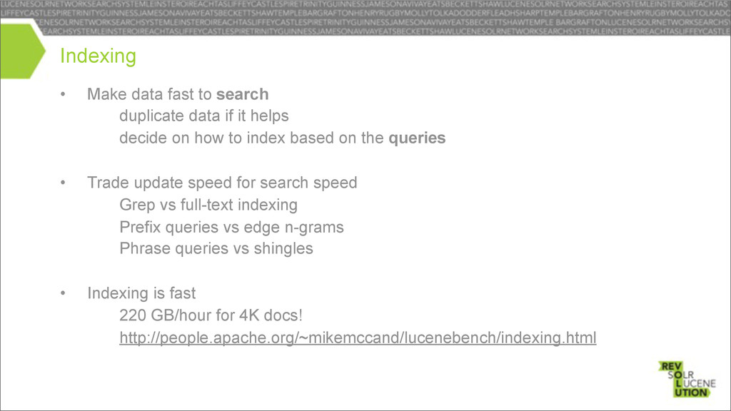 • Make data fast to search – duplicate data if ...