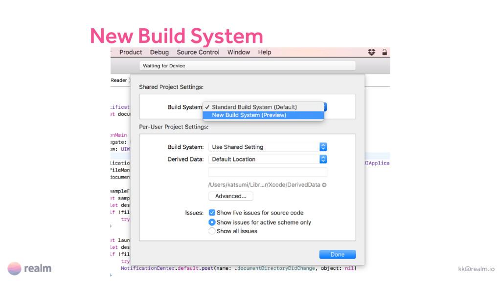 kk@realm.io New Build System
