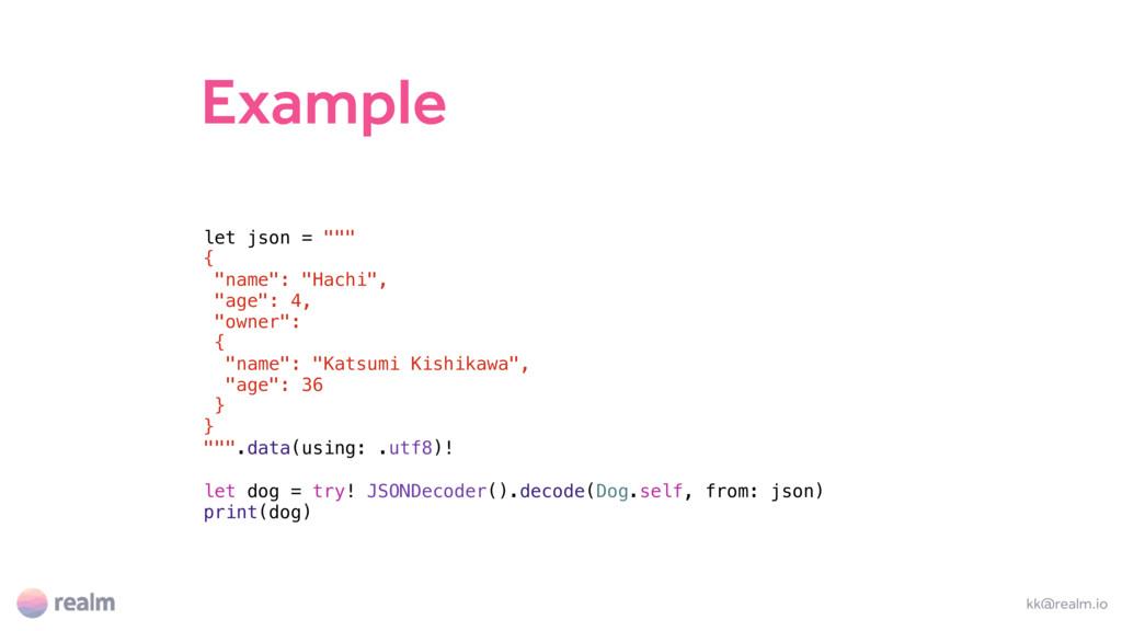 """Example kk@realm.io let json = """""""""""" { """"name"""": """"H..."""