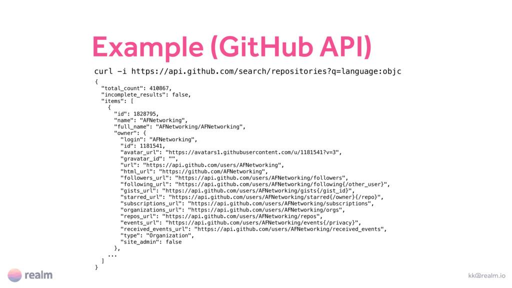 "Example (GitHub API) kk@realm.io { ""total_count..."