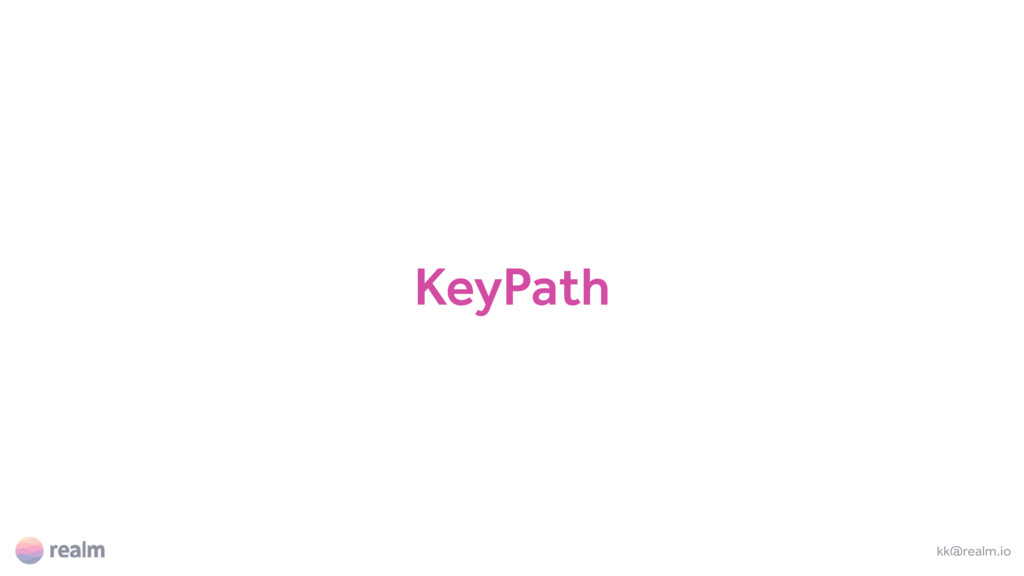 KeyPath kk@realm.io