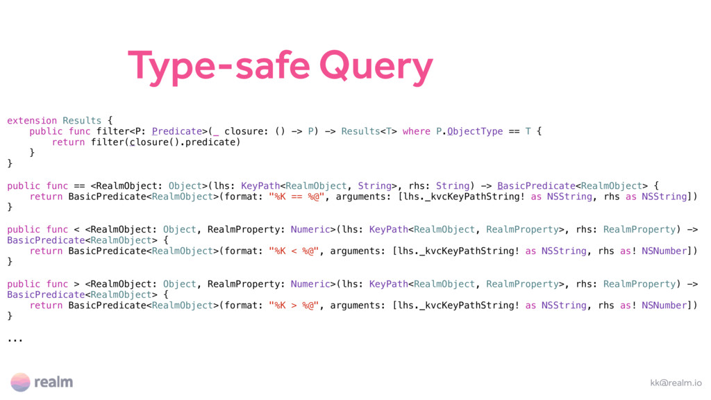 Type-safe Query kk@realm.io extension Results {...