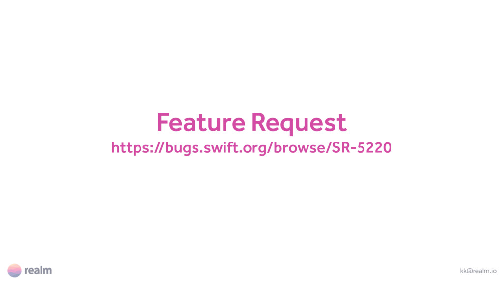 Feature Request https://bugs.swift.org/browse/S...