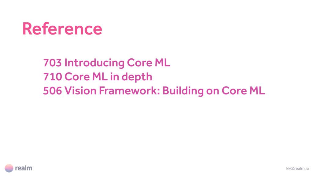 703 Introducing Core ML 710 Core ML in depth 50...