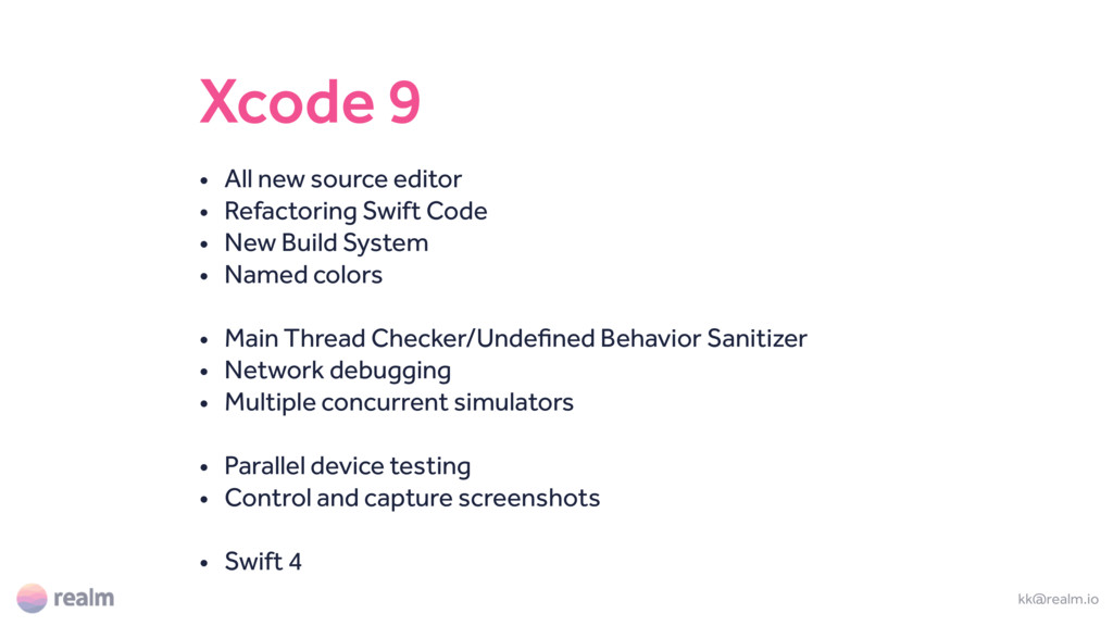 Xcode 9 • All new source editor • Refactoring S...