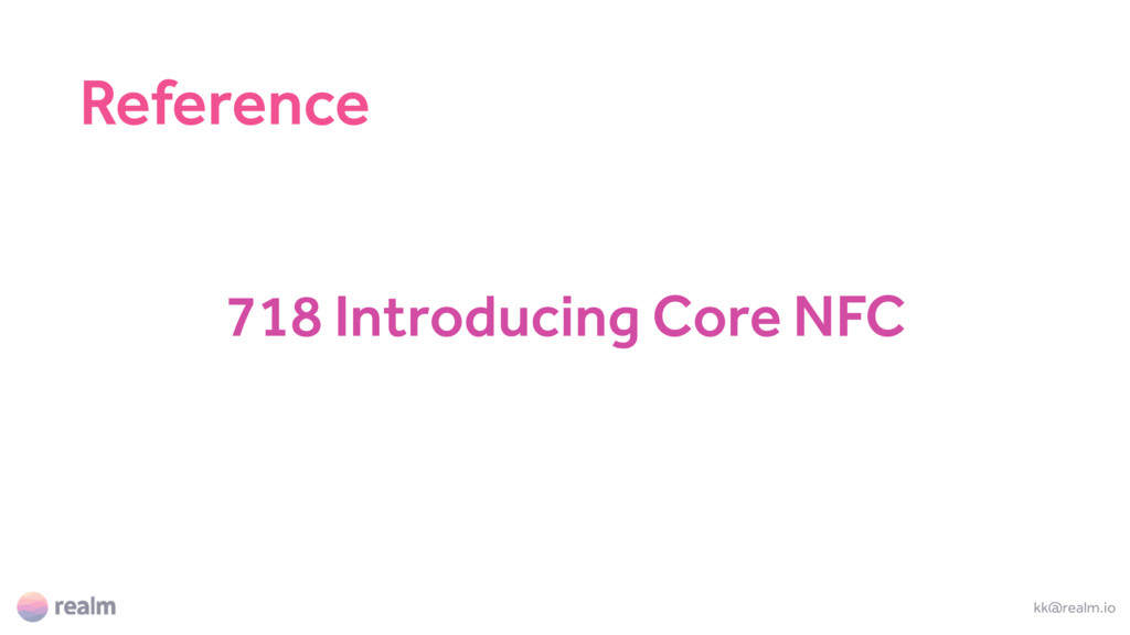 718 Introducing Core NFC kk@realm.io Reference