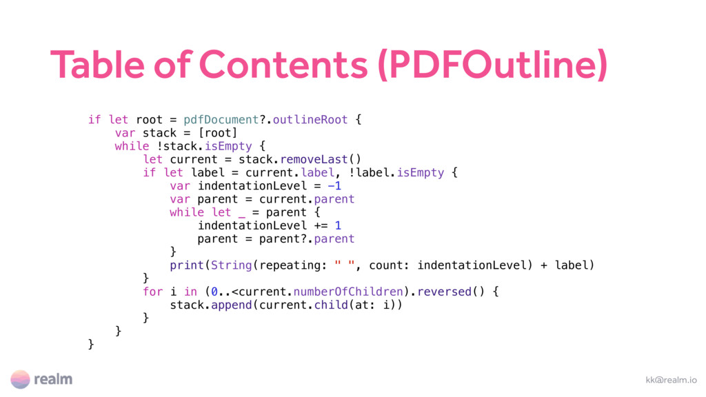 kk@realm.io if let root = pdfDocument?.outlineR...