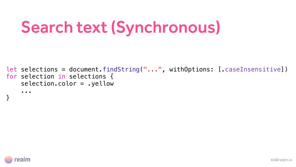 kk@realm.io let selections = document.findStrin...