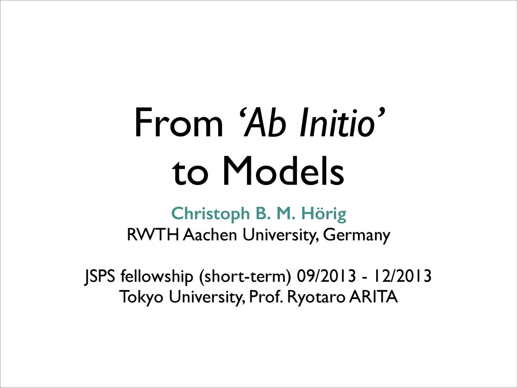 From 'Ab Initio' to Models Christoph B. M. Höri...