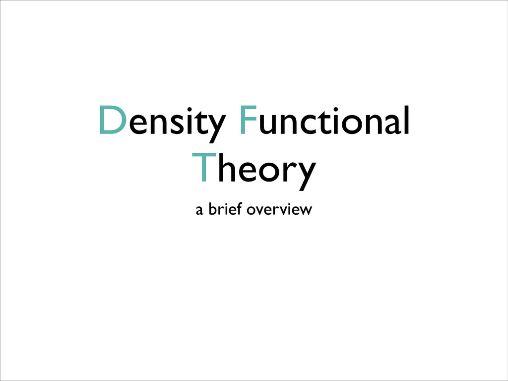 Density Functional Theory a brief overview