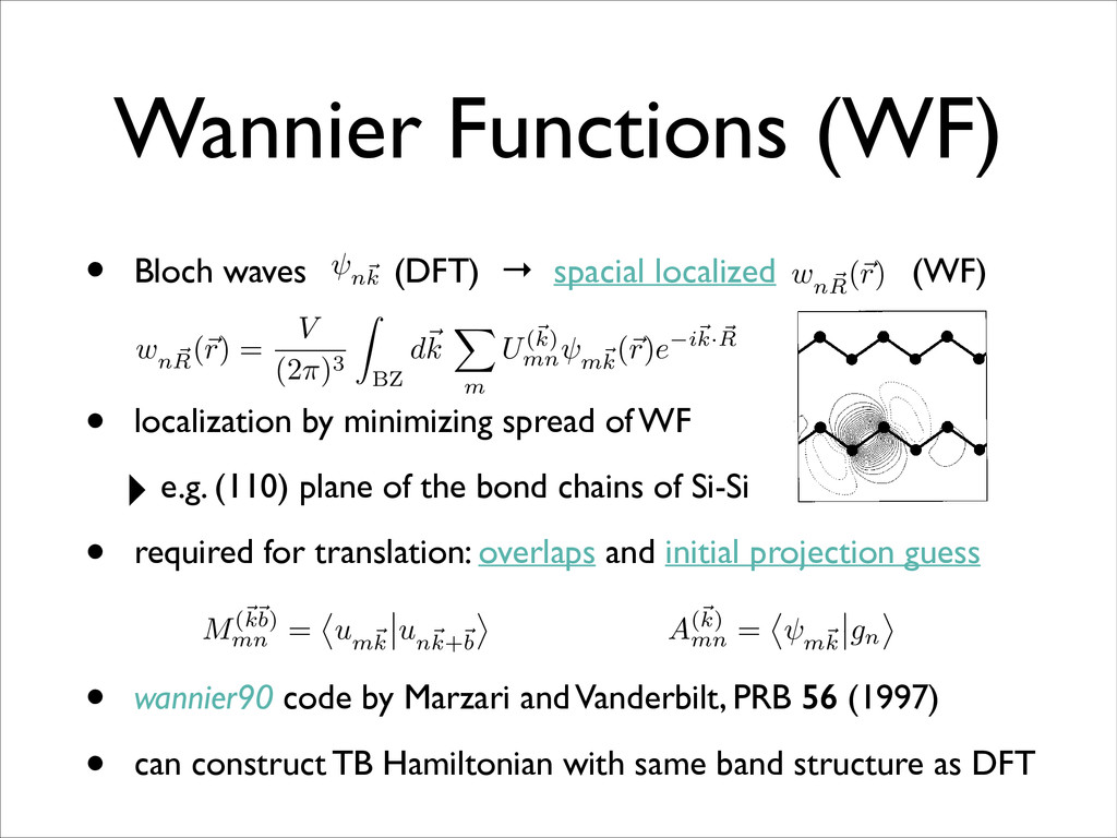 • Bloch waves (DFT) → spacial localized (WF)	 