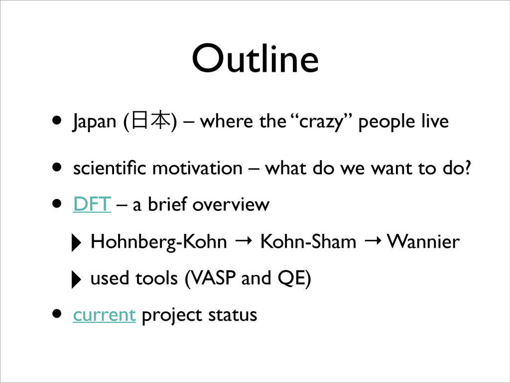 "Outline • Japan (೔ຊ) – where the ""crazy"" people..."