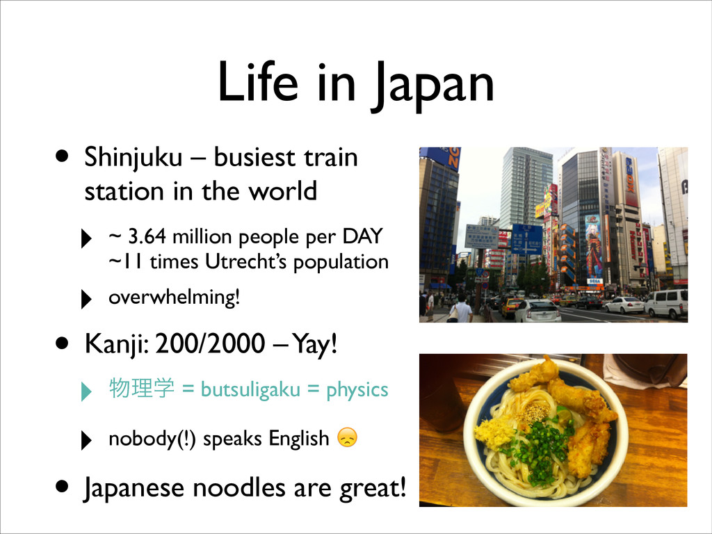 • Shinjuku – busiest train station in the world...
