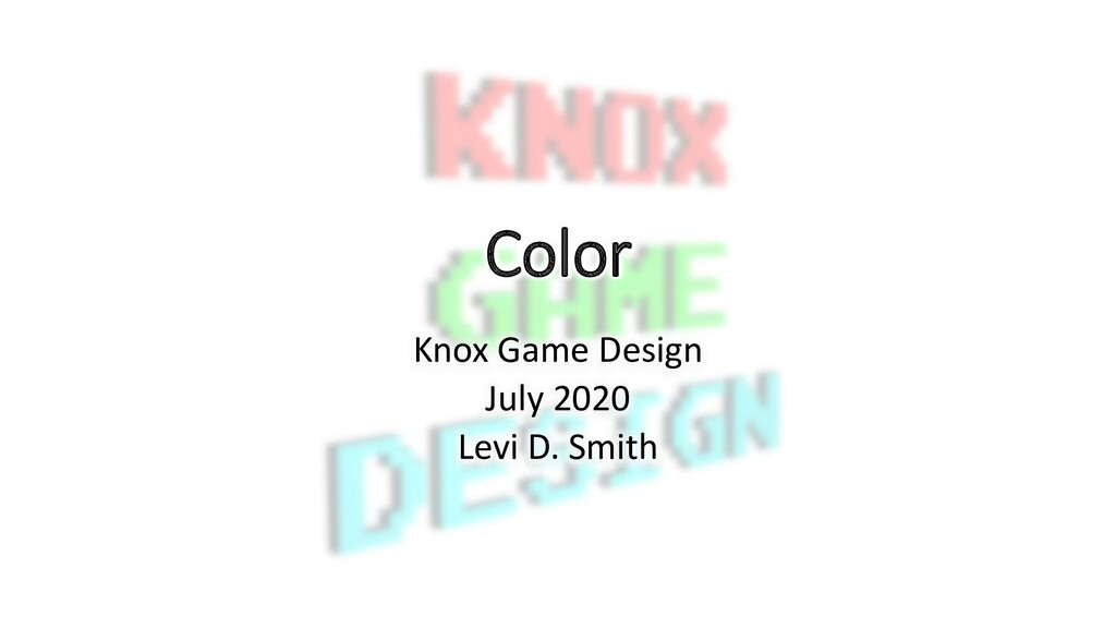 Color Knox Game Design July 2020 Levi D. Smith