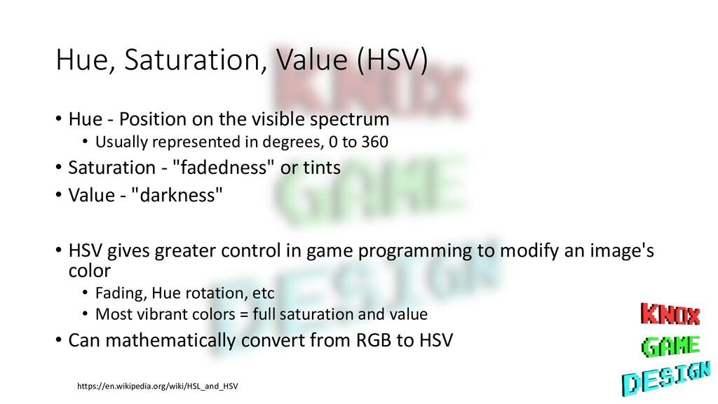 Hue, Saturation, Value (HSV) • Hue - Position o...