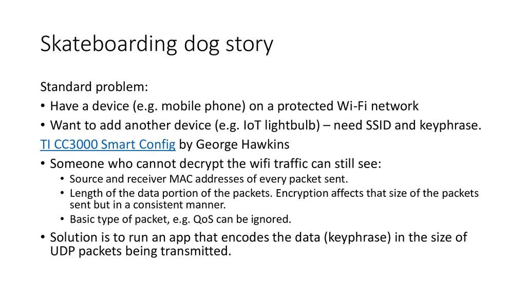 Skateboarding dog story Standard problem: • Hav...
