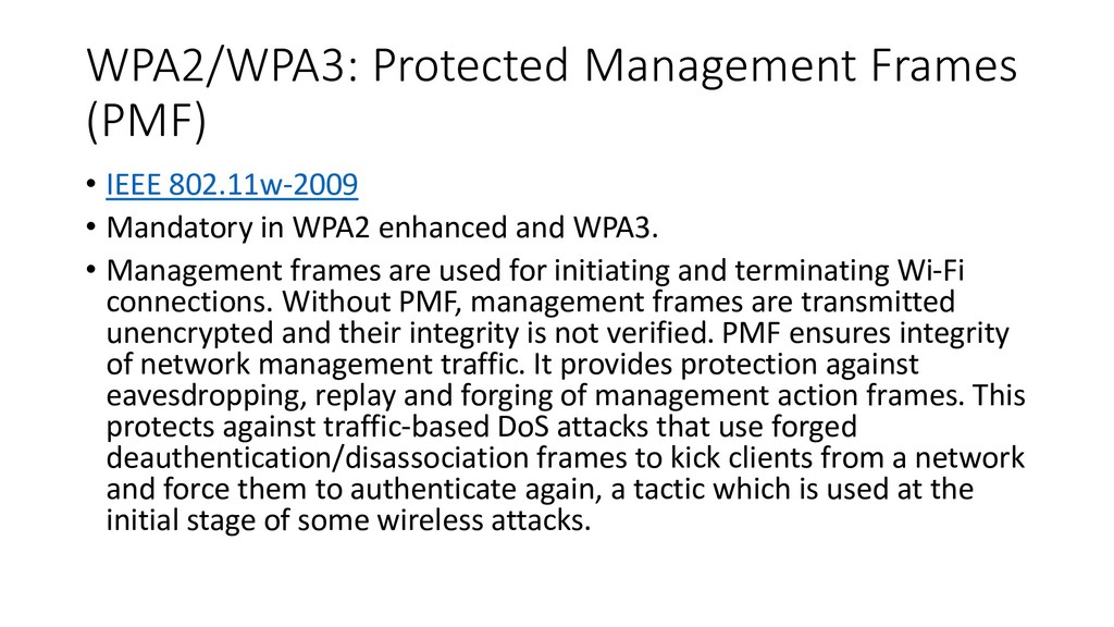 WPA2/WPA3: Protected Management Frames (PMF) • ...