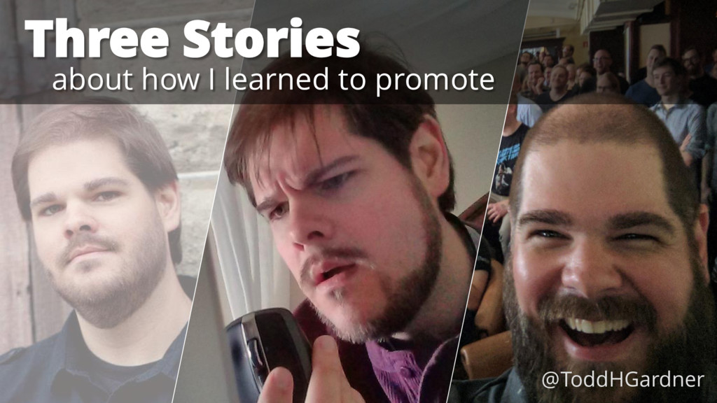 Three Stories about how I learned to promote @T...