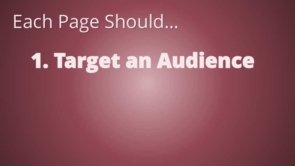 1. Target an Audience Each Page Should…