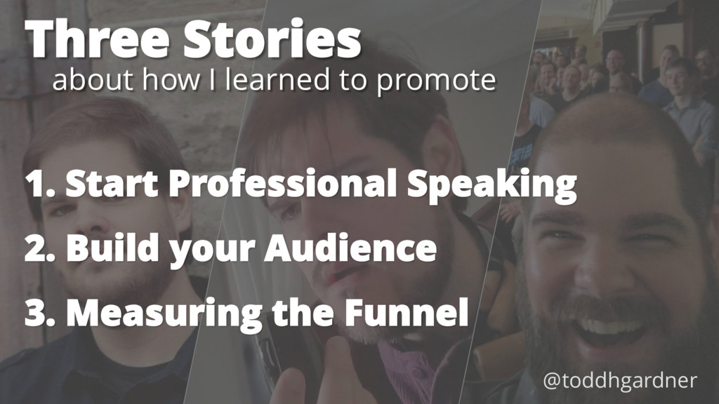 Three Stories about how I learned to promote 1....
