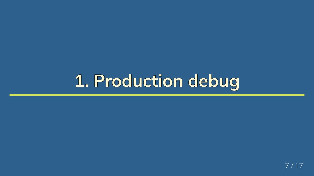 1. Production debug 1. Production debug 1. Prod...