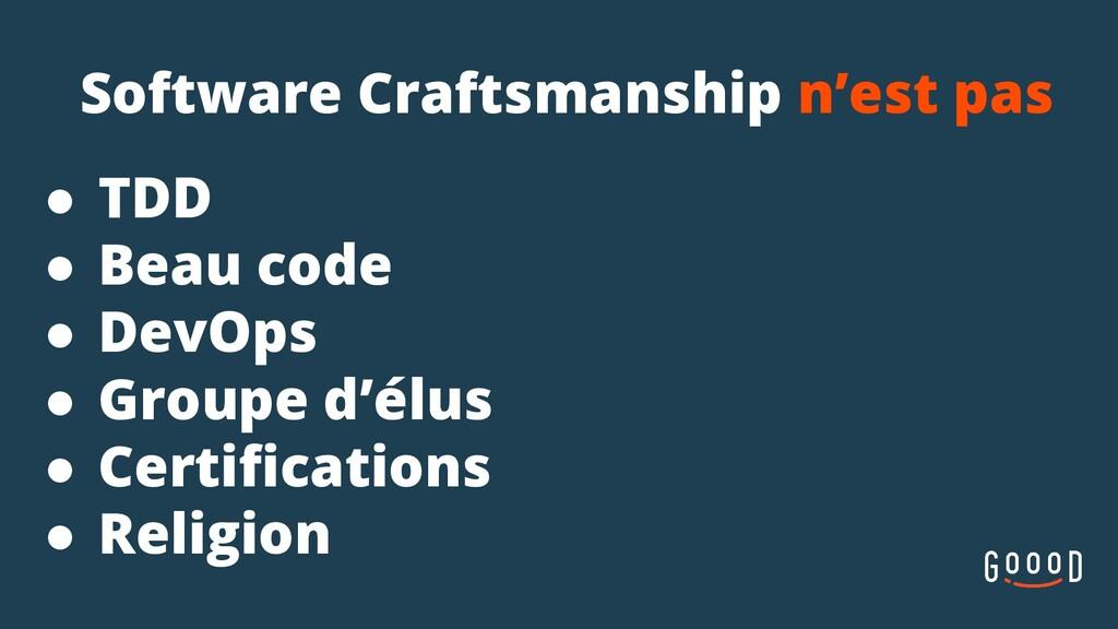 Software Craftsmanship n'est pas ● TDD ● Beau c...