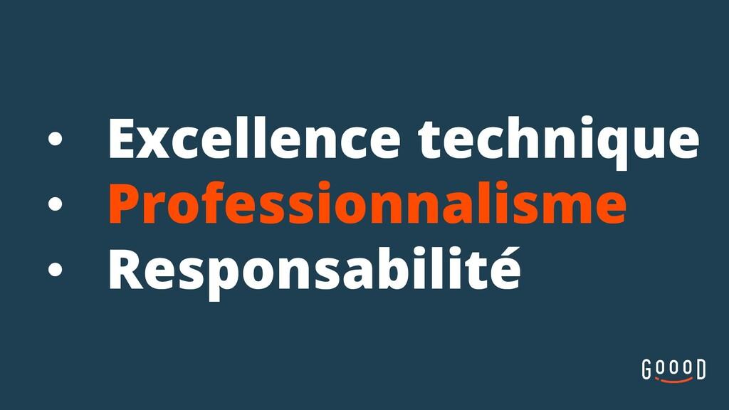 • Excellence technique • Professionnalisme • Re...