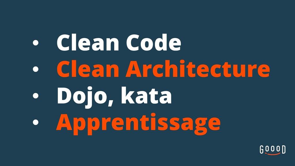 • Clean Code • Clean Architecture • Dojo, kata ...