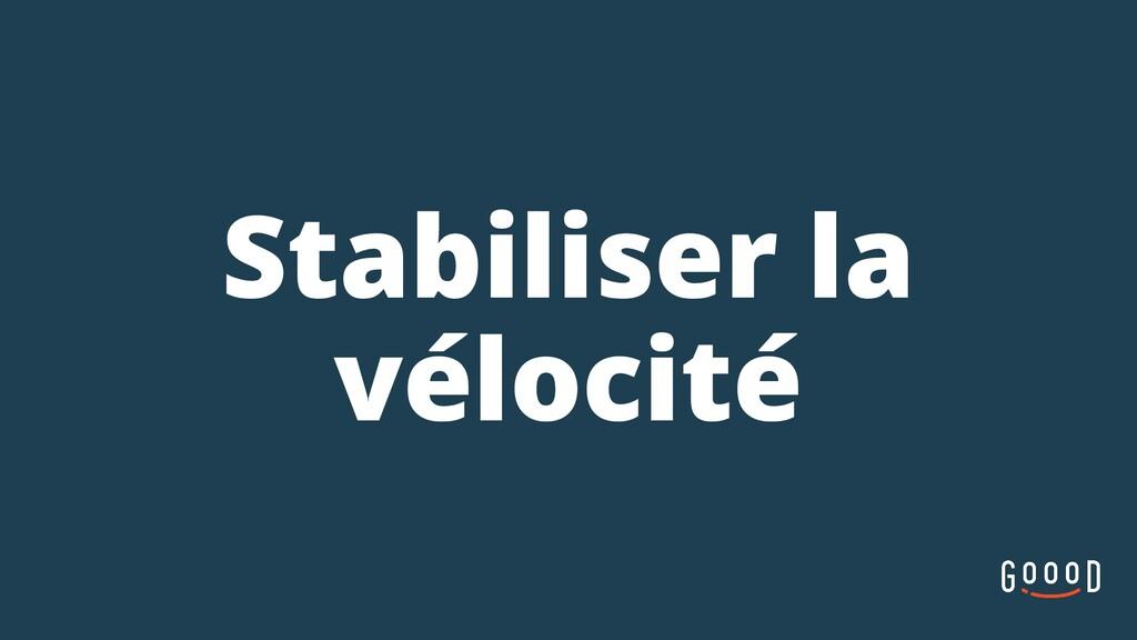 Stabiliser la vélocité