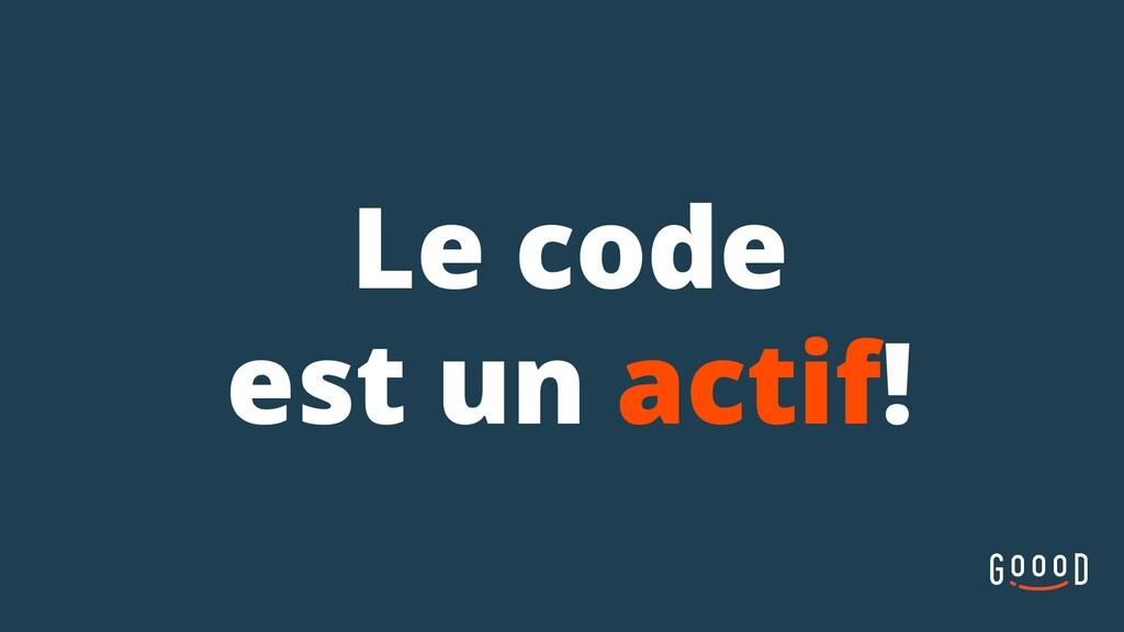 Le code est un actif!