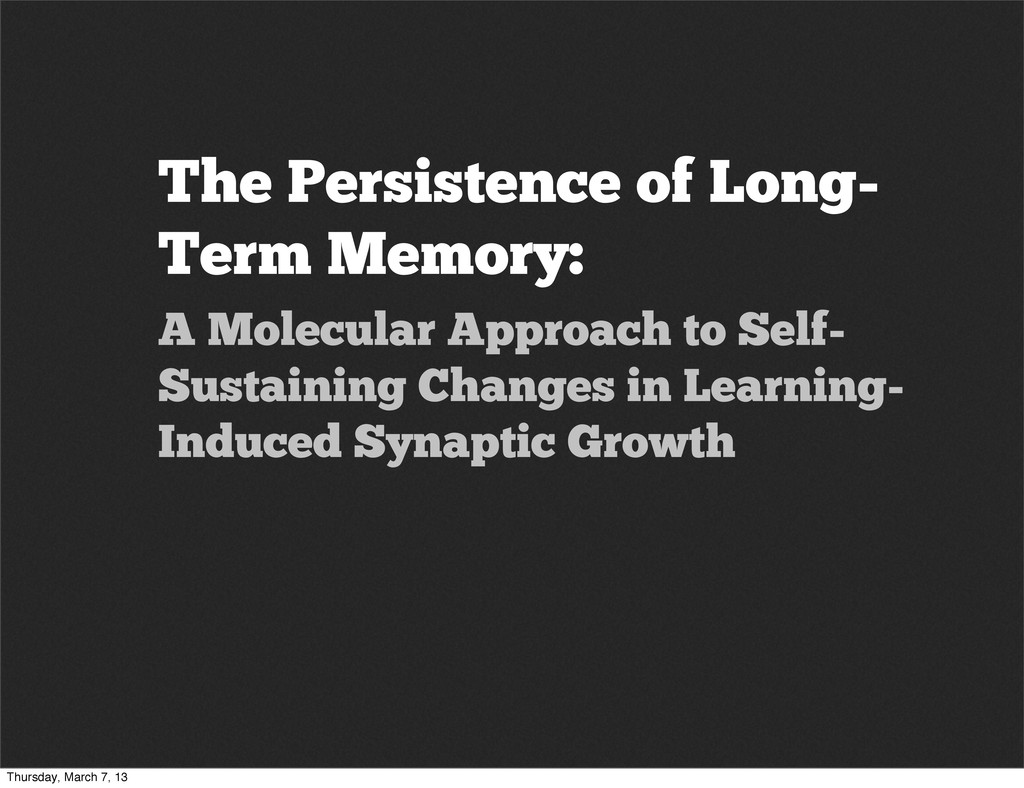 The Persistence of Long- Term Memory: A Molecul...