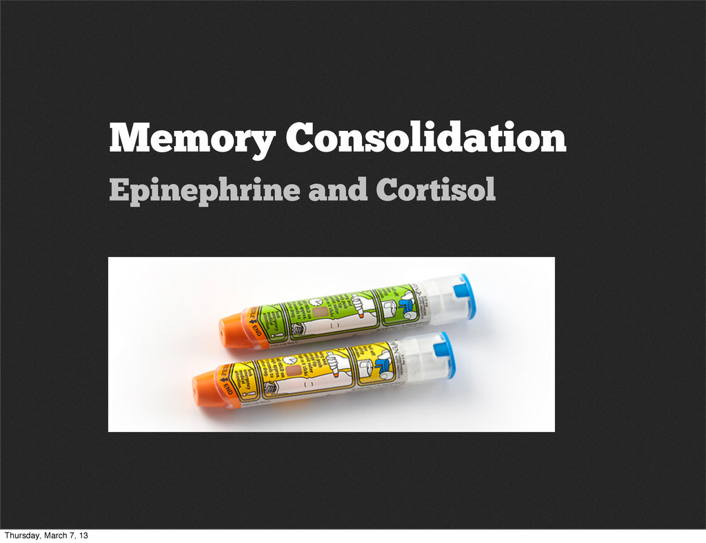 Memory Consolidation Epinephrine and Cortisol T...