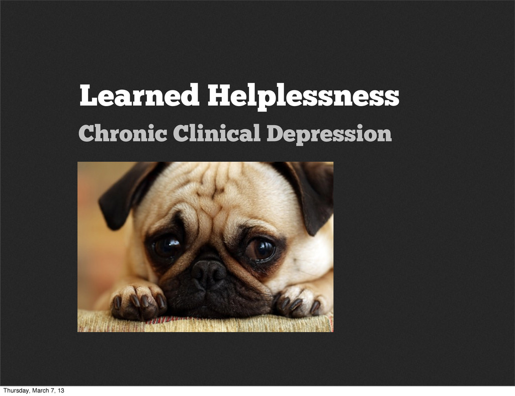 Learned Helplessness Chronic Clinical Depressio...