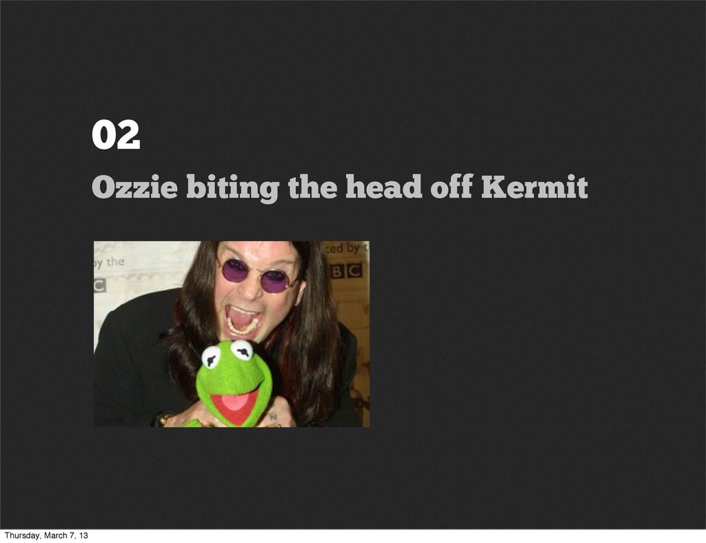 02 Ozzie biting the head off Kermit Thursday, M...