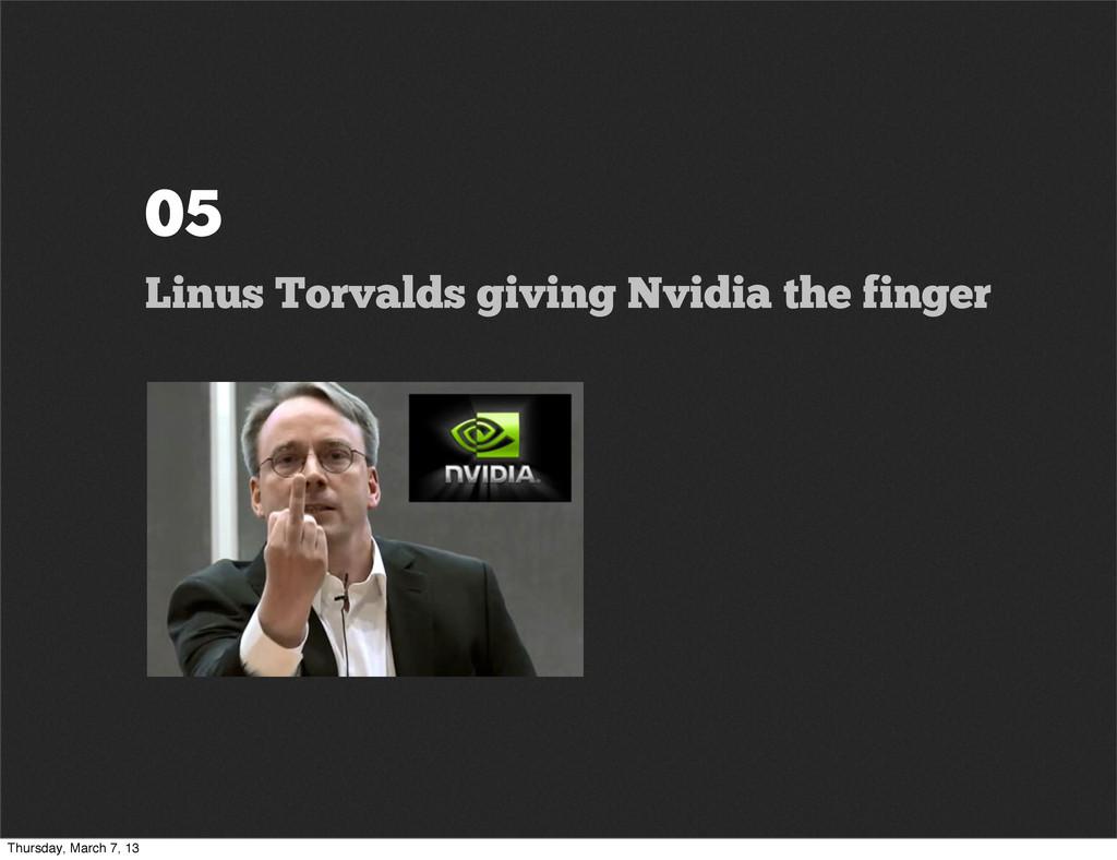 05 Linus Torvalds giving Nvidia the finger Thur...