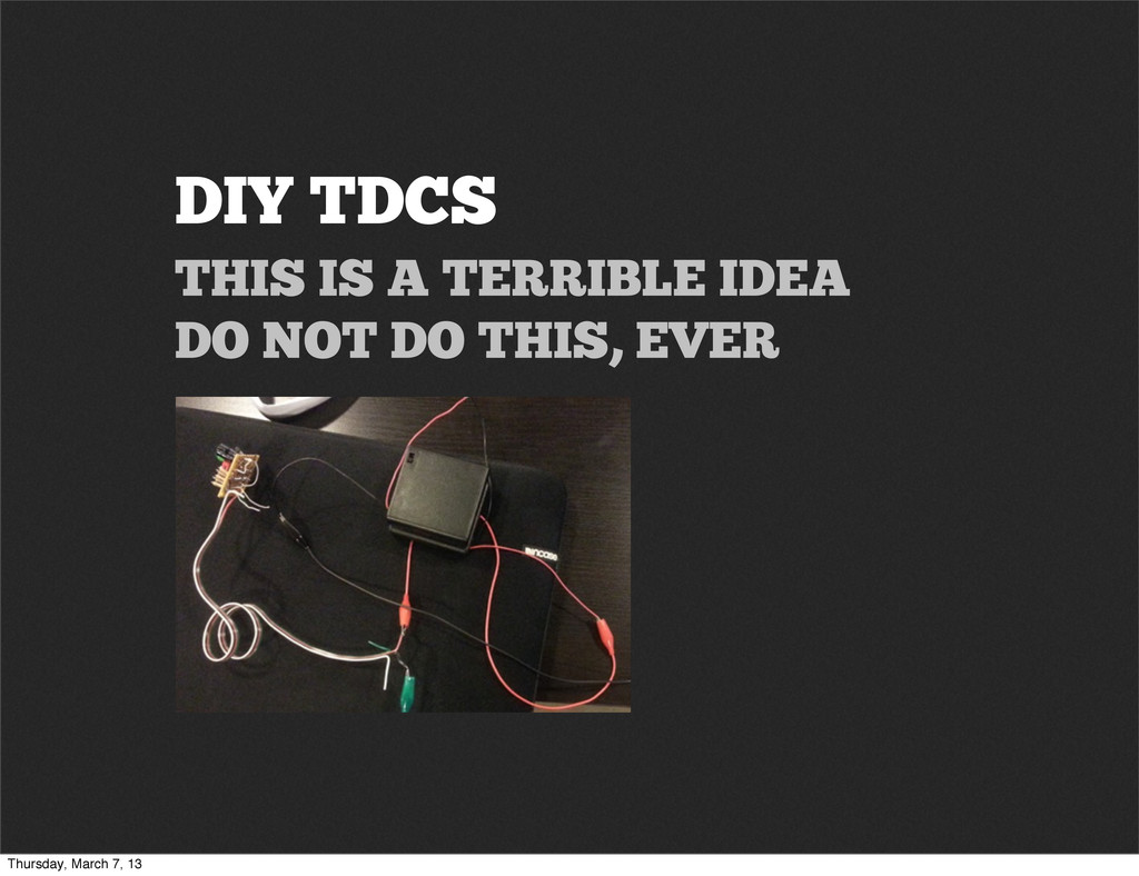 DIY TDCS THIS IS A TERRIBLE IDEA DO NOT DO THIS...