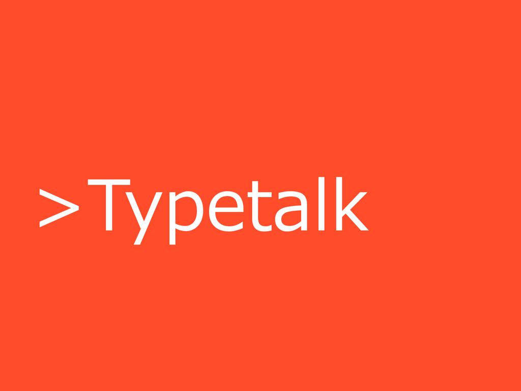 >Typetalk