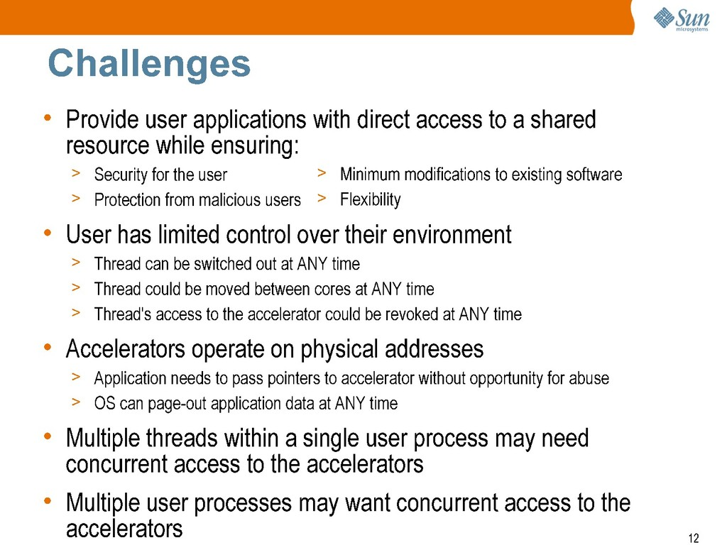 Challenges • Provide user applications with dir...