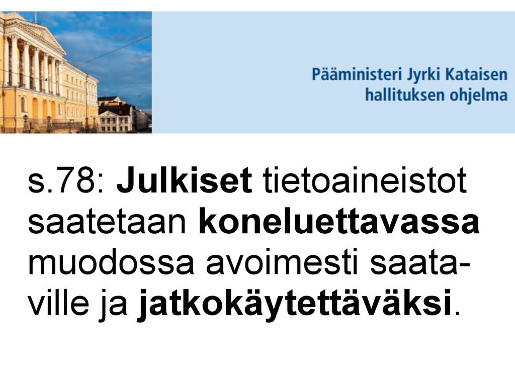 s.78: Julkiset tietoaineistot saatetaan konelue...